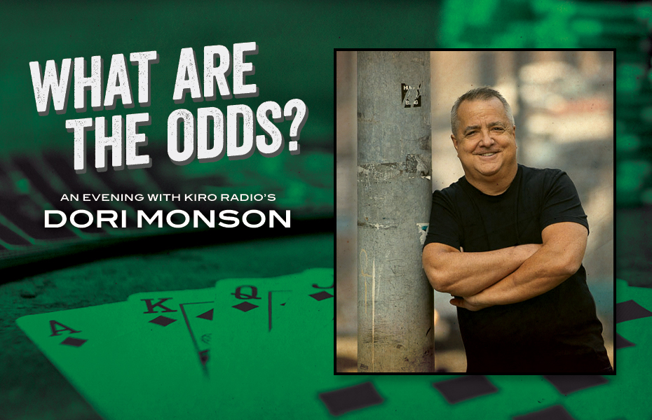 What Are The Odds An Evening With Dori Monson Kirkland Performance Center